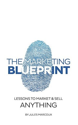 The marketing blueprint lessons to market sell anything by jules 25802896 malvernweather Gallery