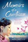 Memoirs of a Courtesan by Mingmei Yip
