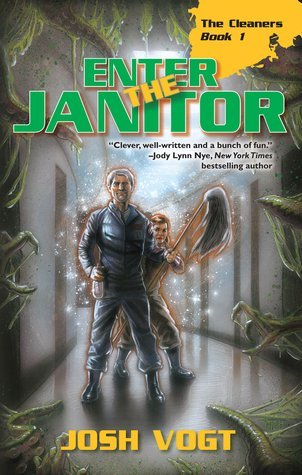 Enter the Janitor by Josh Vogt