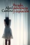 Pecado, penitencia y expiación by Abril Camino