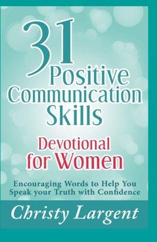 31 Positive Communication Skills Devotional For Women Encouraging