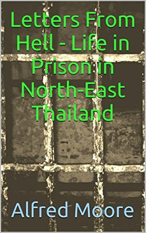 Letters From Hell - Life in Prison in North-East Thailand