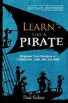 Learn Like a PIRA...