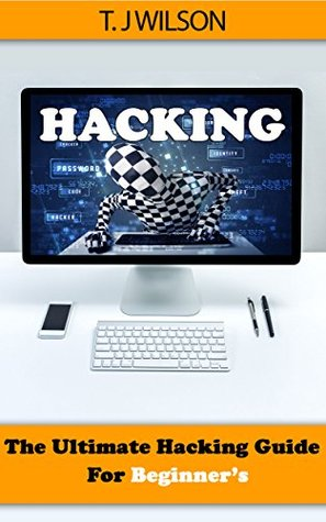 Hacking: The Ultimate Hacking Guide for Beginner's
