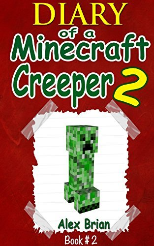 Diary Of A Minecraft Creeper 2: Unofficial Minecraft Book