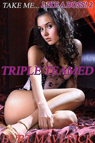 Triple Teamed (Take Me Like A Boss! Book 2)