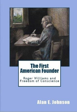 The First American Founder: Roger Williams and Freedom of Conscience
