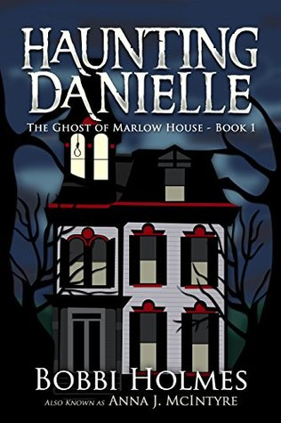 The Ghost of Marlow House (Haunting Danielle, #1)
