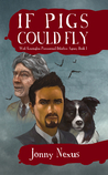 If Pigs Could Fly (West Kensington Paranormal Detective Agency #1)