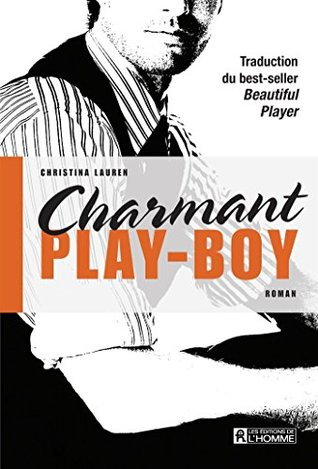 Charmant play-boy(Beautiful Bastard 3)