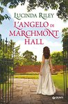 L'angelo di Marchmont Hall by Lucinda Riley
