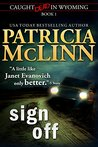 Sign Off (Caught Dead in Wyoming, #1)