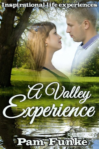 a-valley-experience-inspirational-life-experiences-1