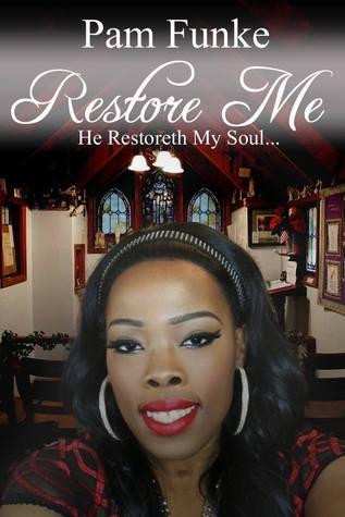 Restore Me (Inspirational Life Experiences, #2)