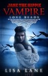 Love Beads (Jane the Hippie Vampire #1)
