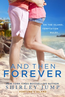And Then Forever (Fortune's Island, #1)