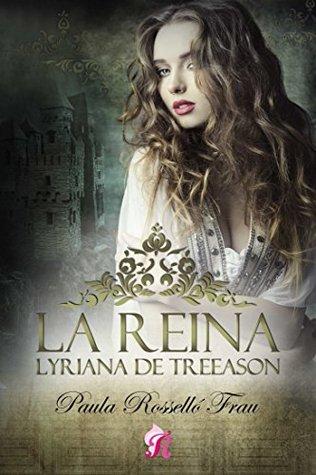 La reina, Lyriana de Treeason by Paula Rosselló Frau