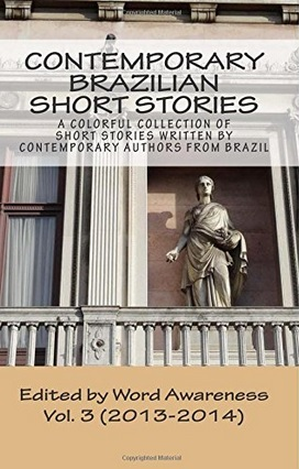 Contemporary Brazilian Short Stories - Vol. 3 (2013-2014)