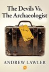 The Devils Vs. The Archaeologist