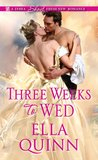 Three Weeks to Wed by Ella Quinn
