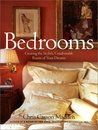 Bedrooms: Creating the Stylish, Comfortable Room of Your Dreams