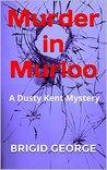 Murder in Murloo (Dusty Kent Mysteries #1)