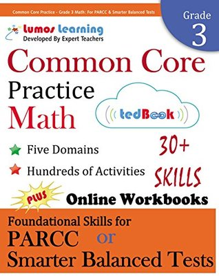 Common Core Practice - Grade 3 Math: Workbooks to Prepare for the PARCC or Smarter Balanced Test: CCSS Aligned