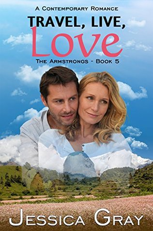 Travel, Live, Love - A Contemporary Romance