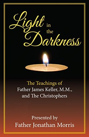 light-in-the-darkness-the-teachings-of-father-james-keller-m-m-and-the-christophers