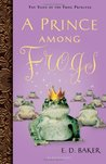 A Prince Among Frogs (Tales of the Frog Princess, #8)