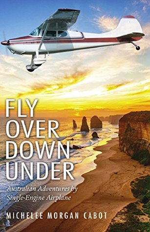 Fly Over Down Under: Australian Adventures by Sing...