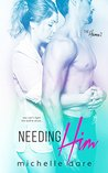 Needing Him (The Heiress, #2)