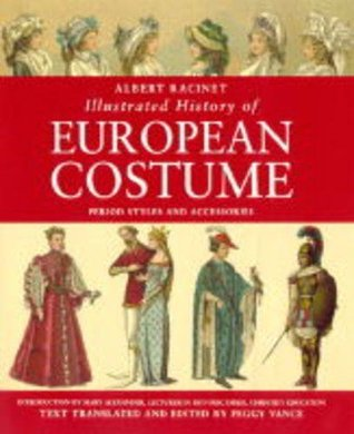 3019644 & Albert Racinet: Illustrated History of European Costume by Peggy Vance