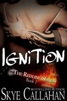 Ignition by Skye Callahan