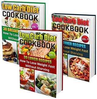 Slow Cooker Low Carb BOX SET 3 IN 1: 90 Healthy Low Carb Recipes For Weight Loss Without Diet And Exercise!: (high protein, low carb diet books, low carb, ... Cookbook, Low Carb High Fat Diet Book 4)