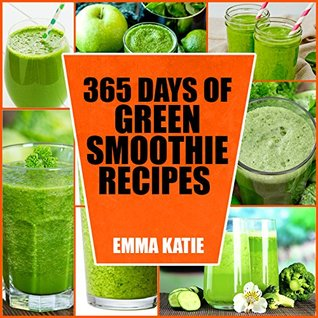 365 Days of Green Smoothie Recipes