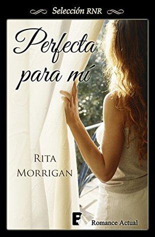 Perfecta para mí by Rita Morrigan