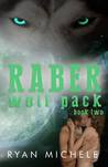 Raber Wolf Pack: Book Two