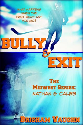 Bully & Exit (The Midwest Series, #1)