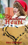 Her Shattered Heart (Relations of the Heart Series Book 2)