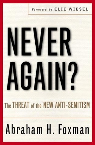 Never Again? by Abraham H. Foxman