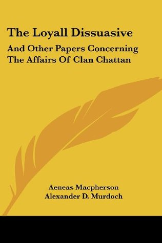 the-loyall-dissuasive-and-other-papers-concerning-the-affairs-of-clan-chattan