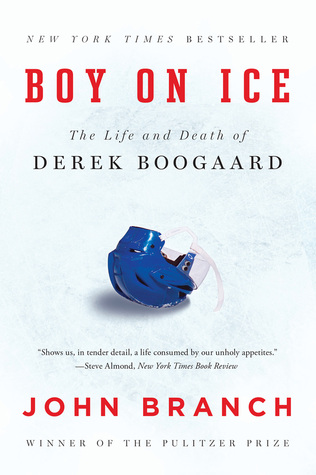 boy-on-ice-the-life-and-death-of-derek-boogaard