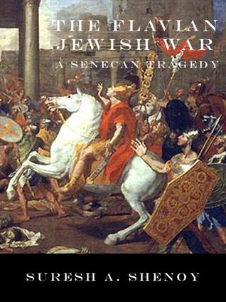 The Flavian Jewish War: A Senecan Tragedy