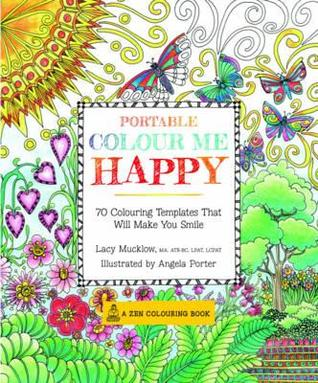 Portable Color Me Happy: 70 Coloring Templates That Will Make You Smile by Lacy Mucklow