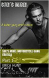 She's Mine. Motorcycle Gang Erotica - Hardcore - Biker Gang Novel 18+: Part 1