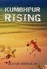 Kumbhpur Rising by Mayur Didolkar