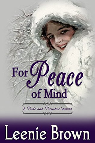 For Peace Of Mind A Pride And Prejudice Variation By Leenie Brown