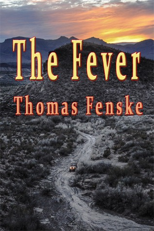 The Fever by Thomas Fenske