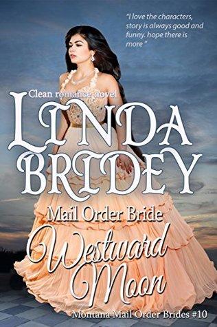 Westward Moon  (Montana Mail Order Brides #10)